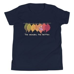 Youth The Weirder, The Better Tee